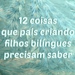 12 things parents of bilingual children need to know - Portuguese (Brazil)