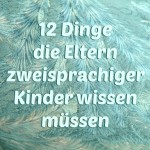 12 things that parents of bilingual children need to know - German