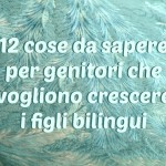 12 things parents of bilingual children need to know - Italian