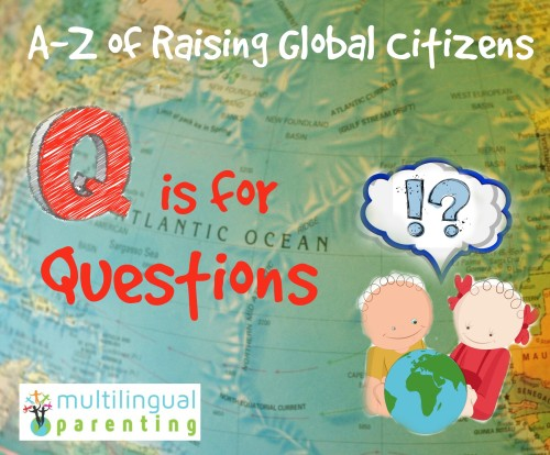 Raising Global Citizens: Q is for Questions