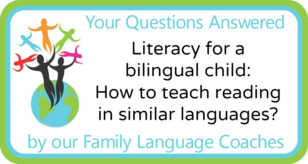 Literacy in different languages: How to teach reading in similar languages?