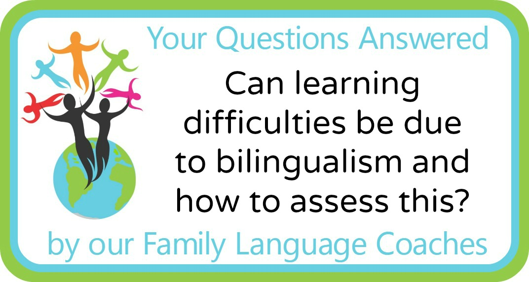 Can learning difficulties be due to bilingualism and how to assess this?