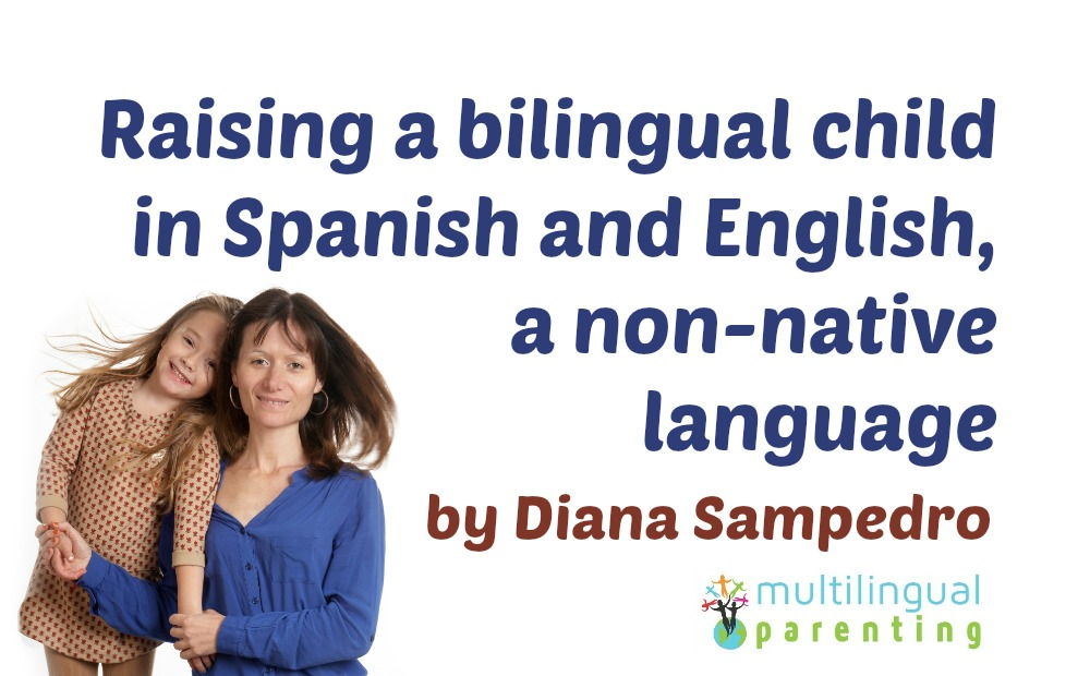 Raising a bilingual child in Spanish and English, a non-native language