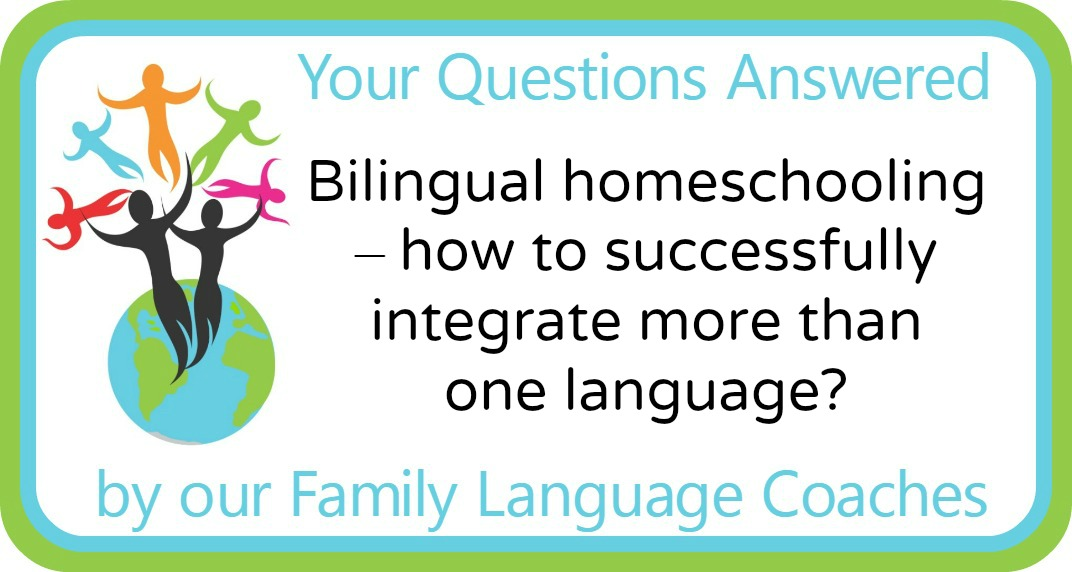 Bilingual homeschooling – how to successfully integrate more than one language?