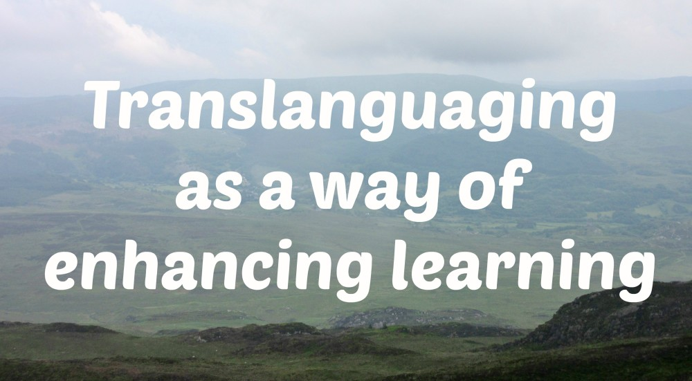 Translanguaging as a way of enhancing learning