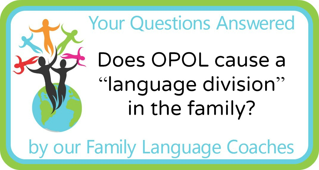 """Does OPOL cause a """"language division"""" in the family?"""