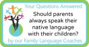 Q&A: Should parents always speak their native language with their children?