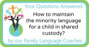 Q&A: How to maintain the minority language for a child in shared custody?
