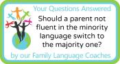 Q&A: Should a parent not fluent in the minority language switch to the majority one?