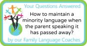 Q&A: How to maintain a minority language when the parent speaking it has passed away?