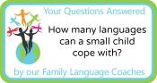 Q&A: How many languages can a small child cope with?