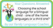 Q&A: Choosing the school language for a bilingual child – one of the home languages or a third one?