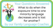 Q&A: What to do when the exposure time to one minority language decreases and is lost for another?