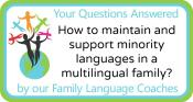 Q&A: How to maintain and support minority languages in a multilingual family?