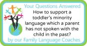 Q&A: How to support a toddler's minority language which a parent has not spoken with the child in the past?