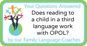 Q&A: Does reading to a child in a third language work with OPOL?
