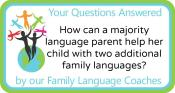 Q&A: How can a majority language parent help her child with two additional family languages?