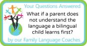 Q&A: What if a parent does not understand the language a bilingual child learns first?