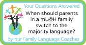 Q&A: When should parents in a mL@H family switch to the majority language?