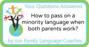 Q&A: How to pass on a minority language when both parents work?