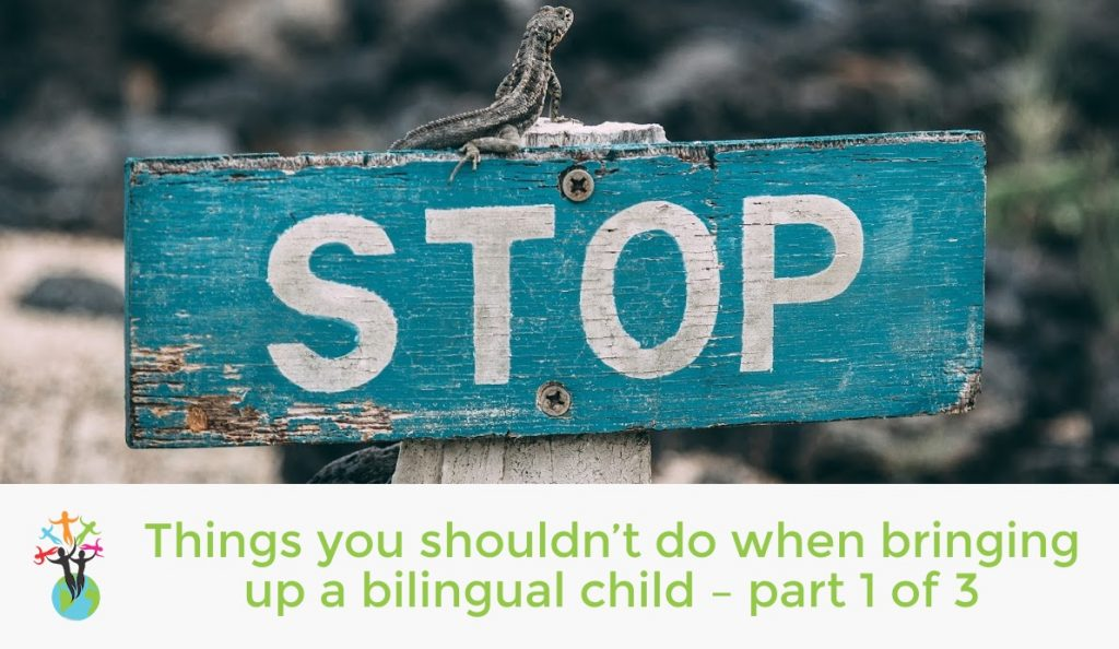Things you shouldn't do when bringing up a bilingual baby