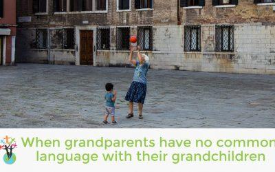 When grandparents have no common language with their grandchildren