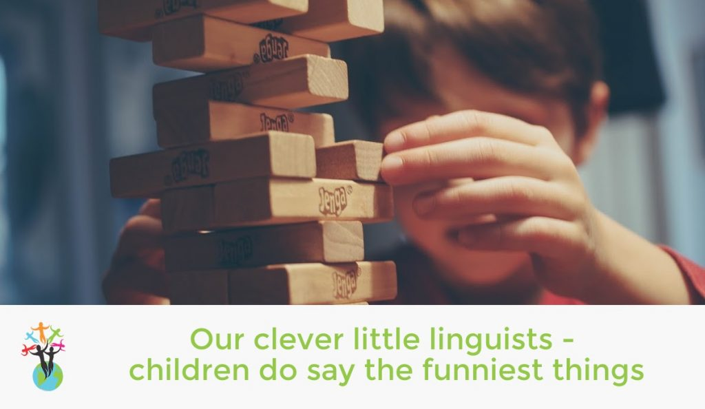 Our clever little linguists - children do say the funniest things!