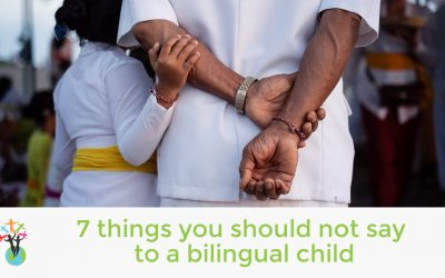 7 things you should not say to a bilingual child