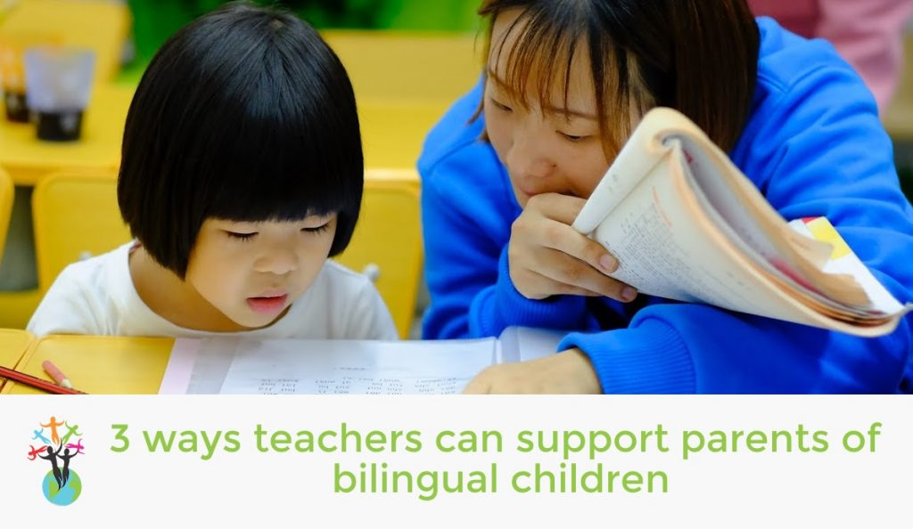 3 ways teachers can support parents of bilingual children