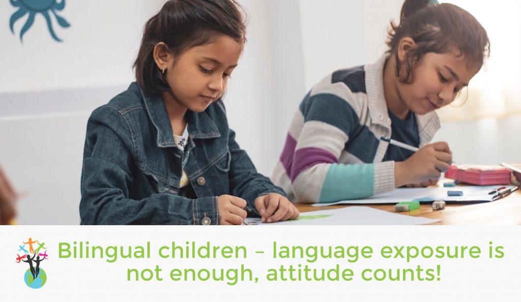 Bilingual children – language exposure is not enough, attitude counts!