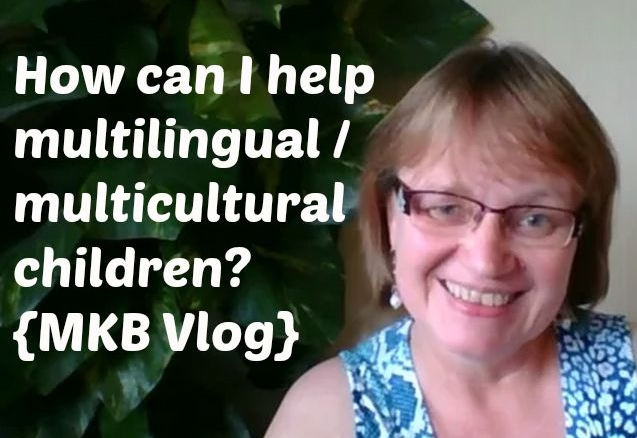 How can I help multilingual/multicultural families? {MKB Vlogging Telephone: 'Raising multilingual kids'}