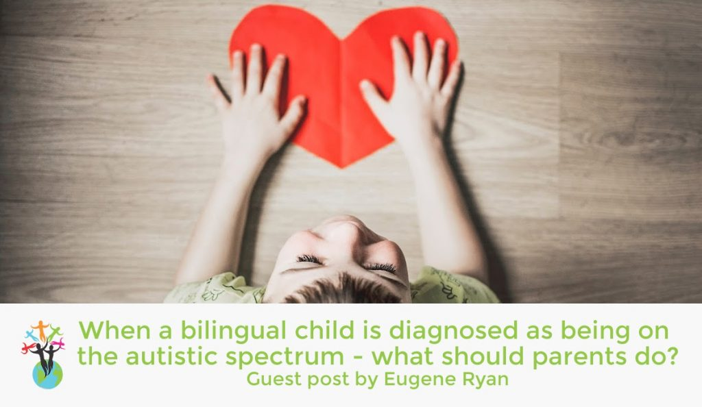 When a bilingual child is diagnosed  as being on the autistic spectrum