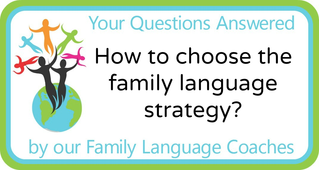 Q&A: How to choose the family language strategy?