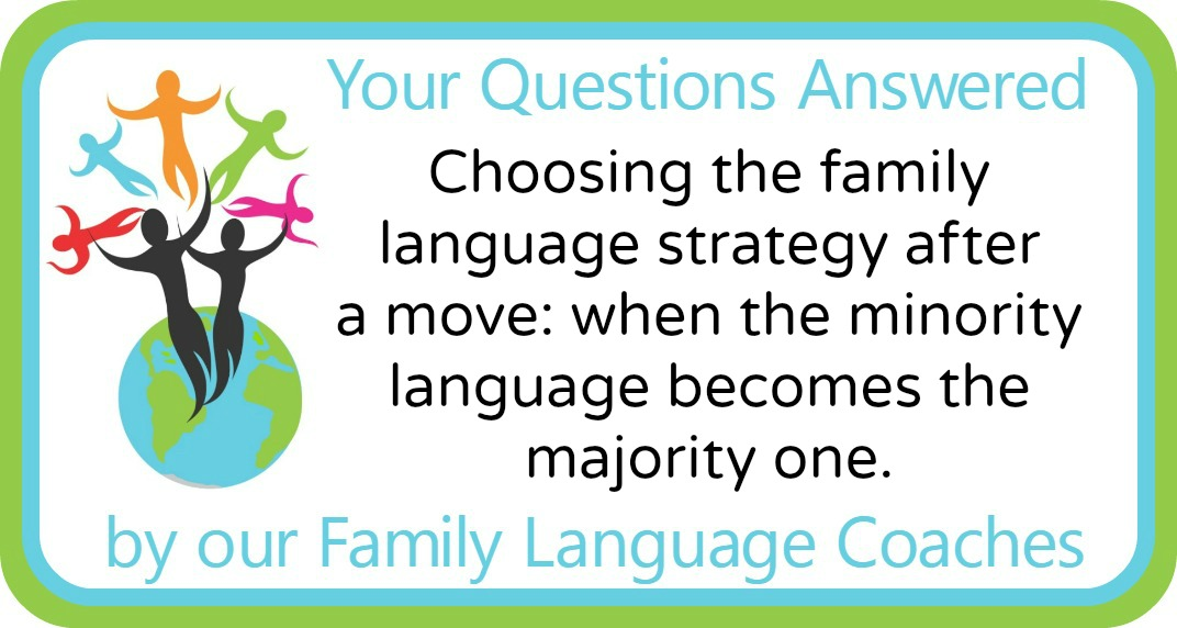 Q&A: Choosing the family language strategy after a move: when the minority language becomes the majority one.