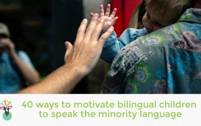 40 ways to motivate bilingual children to speak the minority language