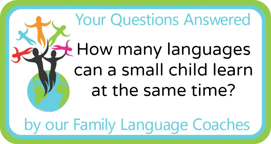 Q&A: How many languages can a small child learn at the same time?