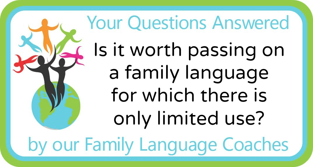 Q&A: Is it worth passing on a family language for which there is only limited use?