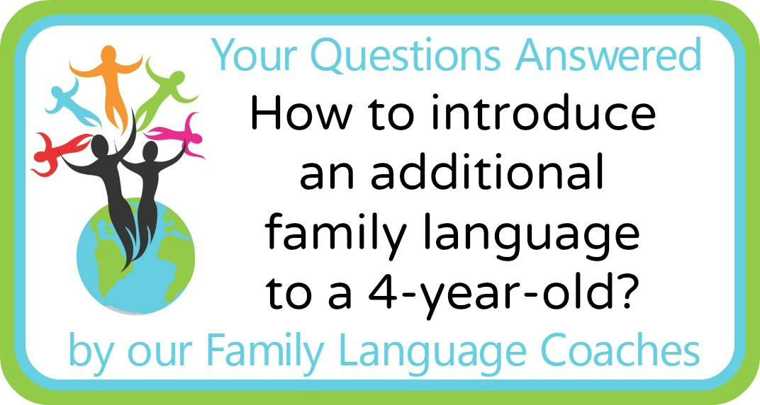 How to introduce an additional family language to a 4-year-old?