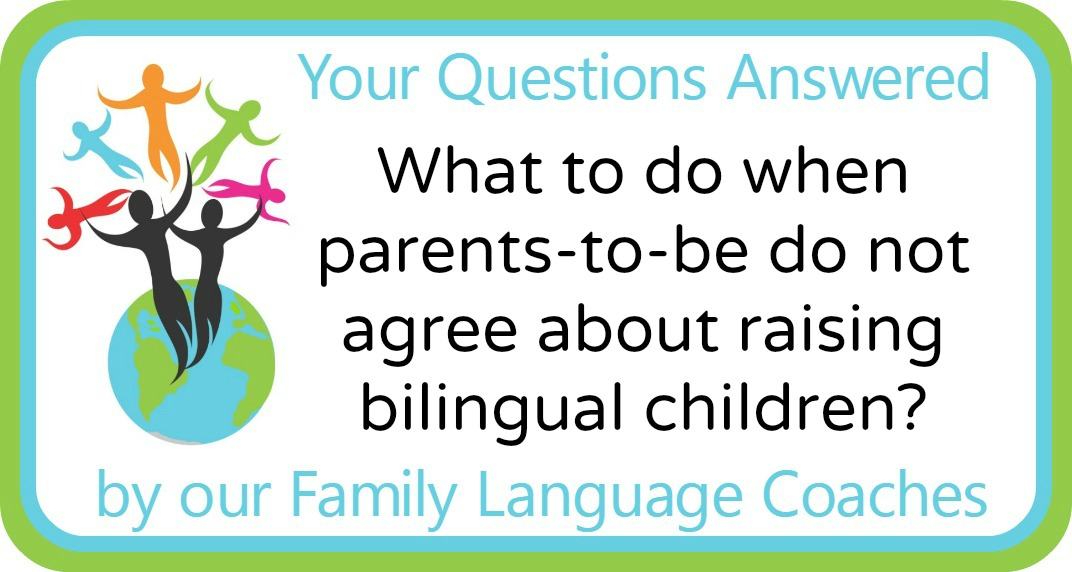 Q&A: What to do when parents-to-be do not agree about raising bilingual children?