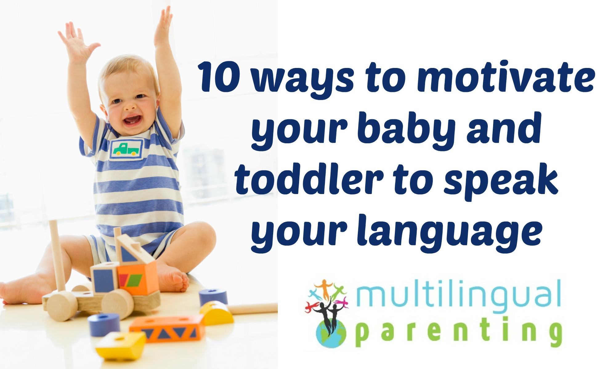 10 ways to motivate a bilingual baby and toddler
