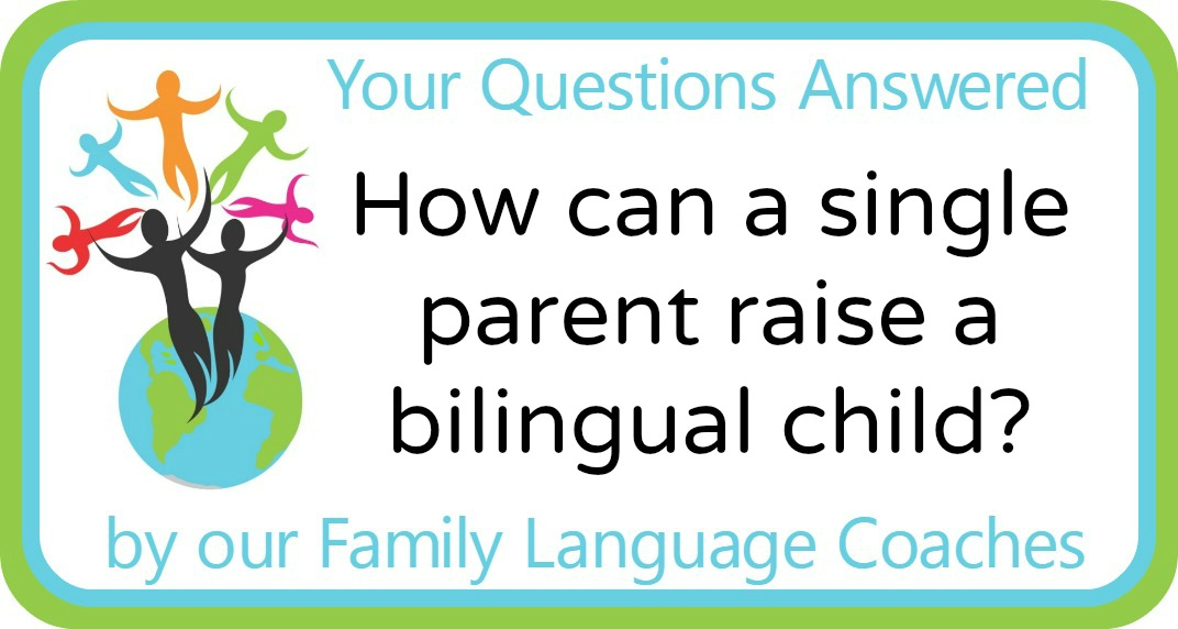 Q&A: How can a single parent raise a bilingual child?