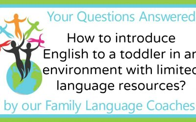 Q&A: How to introduce English to a toddler in an environment with limited language resources?