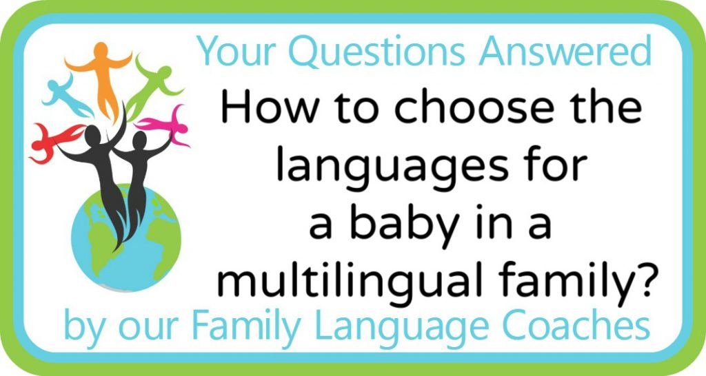 How to choose the languages for a baby in a multilingual family?