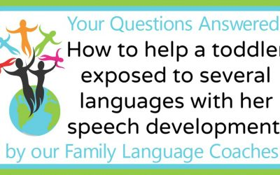 Q&A: How to help a toddler exposed to several languages with her speech development?