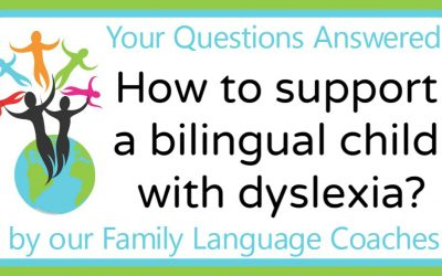 Q&A: How to support a bilingual child with dyslexia?