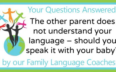 Q&A: The other parent does not understand your language – should you speak it with your baby?