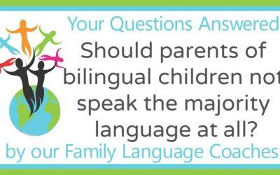 Q&A: Should parents of bilingual children not speak the majority language at all?