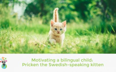Motivating a bilingual child: Pricken the Swedish-speaking kitten