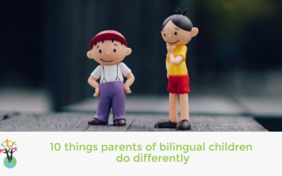 10 things parents of bilingual children do differently