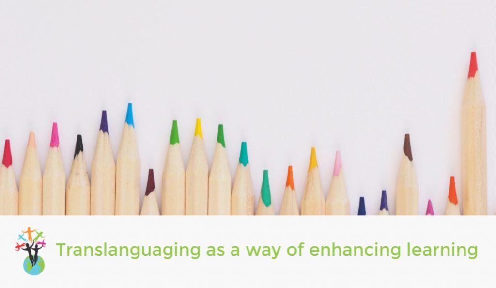 Translanguaging as a way of enhancing learning